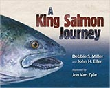 A King Salmon Journey, by Debbie Miller and John Eiler