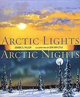 Arctic Lights, Arctic Nights, by Debbie Miller