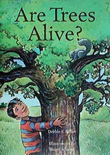 Are Trees Alive, by Debbie Miller