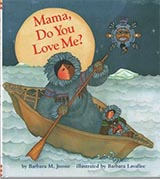 Mama, Do You Love Me? by Barbara Lavallee