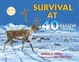 Survival at 40 Below, by Debbie Miller
