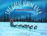 The Great Serum Race, by Debbie Miller