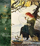 The Wild Swans, by Jackie Morris