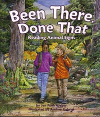 Been There, Done That: Reading Animal Signs, by Jen Funk Weber, illustrated by Andrea Gabriel